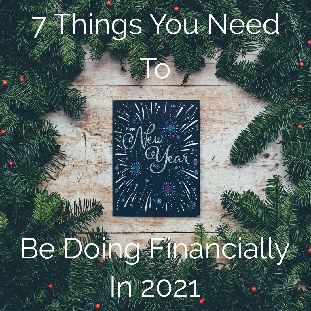 7ThingsToBeDoingFinanciallyIn2021